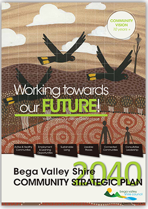 Bega Valley Shire Community Strategic Plan 2040.