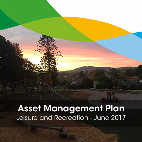 Leisure and Recreation Asset Management Plan.